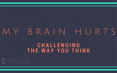 My brain hurts! Challenging and changing the way you think.